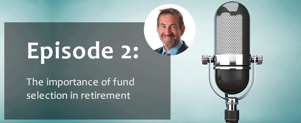 Episode-2-the-importance-of-fund-selection-in-retirement-3