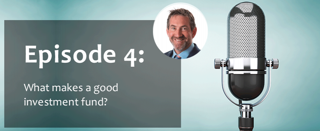 Episode-4-What-makes-a-good-investment-fund-1